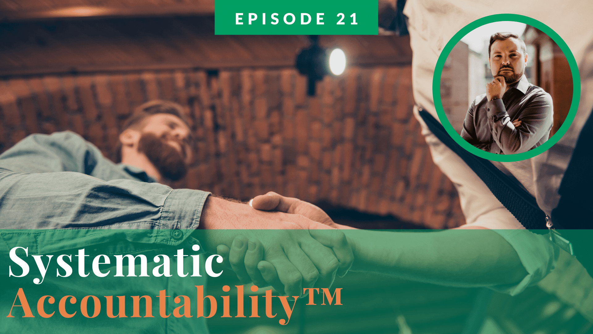 SystematicAccountability™  – Ep. 021