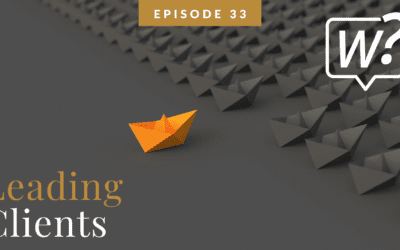 #033: How to Lead Clients